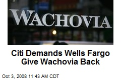 Citi Demands Wells Fargo Give Wachovia Back