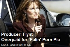 Producer: Flynt Overpaid for 'Palin' Porn Pic