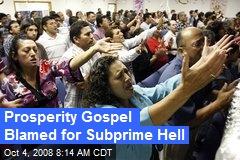 Prosperity Gospel Blamed for Subprime Hell