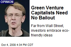 Green Venture Capitalists Need No Bailout