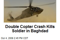 Double Copter Crash Kills Soldier in Baghdad