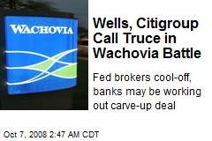 Wells, Citigroup Call Truce in Wachovia Battle