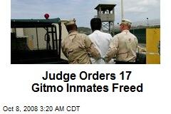 Judge Orders 17 Gitmo Inmates Freed