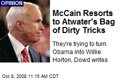 McCain Resorts to Atwater's Bag of Dirty Tricks