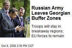 Russian Army Leaves Georgian Buffer Zones