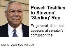 Powell Testifies to Stevens' 'Sterling' Rep