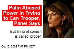 Palin Abused Power in Trying to Can Trooper, Panel Says