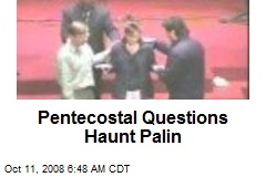 Pentecostal Questions Haunt Palin