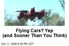 Flying Cars? Yep (and Sooner Than You Think)