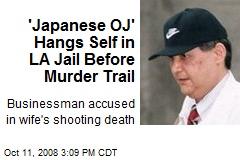 'Japanese OJ' Hangs Self in LA Jail Before Murder Trail