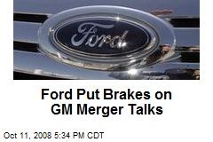 Ford Put Brakes on GM Merger Talks
