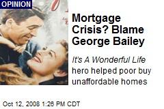 Mortgage Crisis? Blame George Bailey