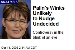 Palin's Winks Unlikely to Nudge Undecided