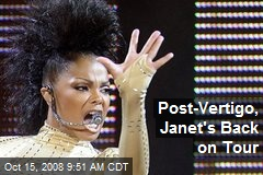 Post-Vertigo, Janet's Back on Tour
