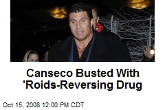 Canseco Busted With 'Roids-Reversing Drug