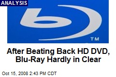 After Beating Back HD DVD, Blu-Ray Hardly in Clear