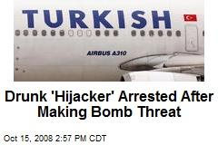 Drunk 'Hijacker' Arrested After Making Bomb Threat