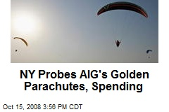 NY Probes AIG's Golden Parachutes, Spending
