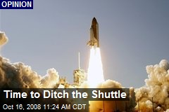 Time to Ditch the Shuttle