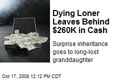 Dying Loner Leaves Behind $260K in Cash