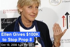 Ellen Gives $100K to Stop Prop 8