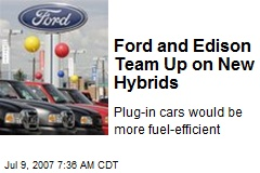 Ford and Edison Team Up on New Hybrids