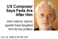 US Composer Says Feds Are After Him
