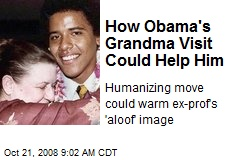 How Obama's Grandma Visit Could Help Him