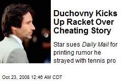 Duchovny Kicks Up Racket Over Cheating Story