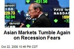Asian Markets Tumble Again on Recession Fears