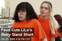 Feud Cuts LiLo's Betty Stand Short