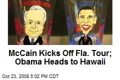McCain Kicks Off Fla. Tour; Obama Heads to Hawaii