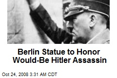 Berlin Statue to Honor Would-Be Hitler Assassin