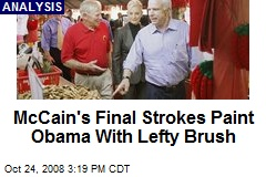 McCain's Final Strokes Paint Obama With Lefty Brush