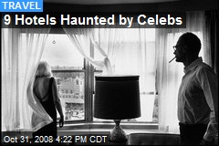 9 Hotels Haunted by Celebs