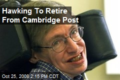 Hawking To Retire From Cambridge Post