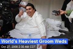 World's Heaviest Groom Weds