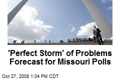 'Perfect Storm' of Problems Forecast for Missouri Polls