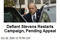 Defiant Stevens Restarts Campaign, Pending Appeal