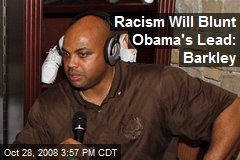 Racism Will Blunt Obama's Lead: Barkley