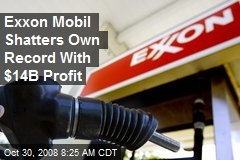 Exxon Mobil Shatters Own Record With $14B Profit