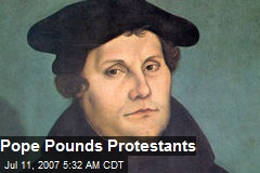 Pope Pounds Protestants