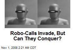 Robo-Calls Invade, But Can They Conquer?