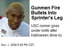 Gunmen Fire Bullets Into Sprinter's Leg