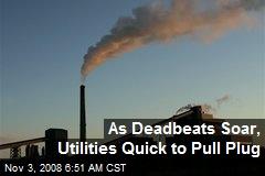 As Deadbeats Soar, Utilities Quick to Pull Plug
