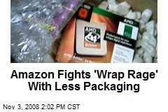 Amazon Fights 'Wrap Rage' With Less Packaging
