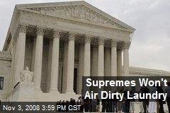 Supremes Won't Air Dirty Laundry