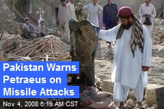 Pakistan Warns Petraeus on Missile Attacks
