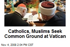 Catholics, Muslims Seek Common Ground at Vatican