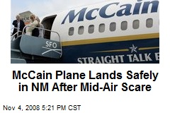 McCain Plane Lands Safely in NM After Mid-Air Scare